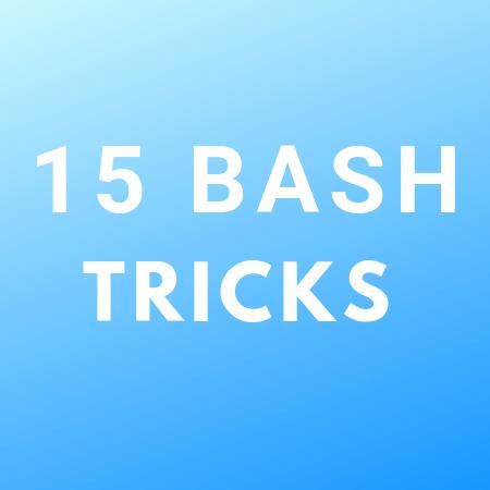15 Cool Bash Tricks | bitarray - A guide for SRE, DevOps and